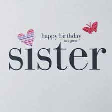 Best Birthday wishes for a Sister - StudentsChillOut via Relatably.com