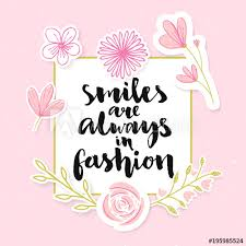 Paper Flower Quotes Smiles Are Always In Fashion Inspirationa Brush Calligraphy Quote