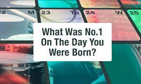 Find out which song was #1 on the day you were born. What Was The No 1 Song On The Day You Were Born This Day In Music