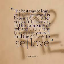 Learning To Love Yourself Quotes The best way to learn to love yourself 84