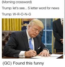 funny 5 letter words morning crossword trump lets see 5 letter word for news trump