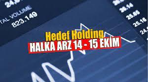Hedef Holding talep toplamaya başlıyor