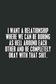 I Want A Relationship Quotes New Got It Exactly Relationship Quotes