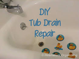 diy bathtub drain repair heartwork organizing tips for organizing