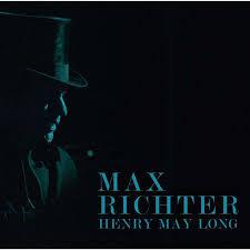 <b>Max Richter</b> - <b>Henry</b> May Long (Original Motion Picture Soundtrack ...