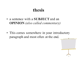 multi paragraph essay terminology english essay a piece of  6 thesis a sentence a subject and an opinion also called commentary this comes somewhere in your introductory paragraph and most often at the end