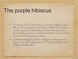 writing introductions for purple hibiscus essay kambili lives in ia her wealthy family and has never known anything different than what her overprotective father has shown her which consists of