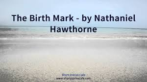 the birth mark by nathaniel hawthorne