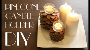 Diy Candle Holders Diy Pinecone Candle Holder Youtube