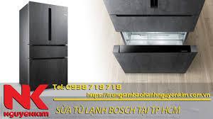 Bảo hành Nguyễn Kim] Sửa tủ lạnh Bosch tại TpHCM