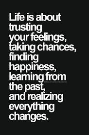 life is about trusting our feelings quote