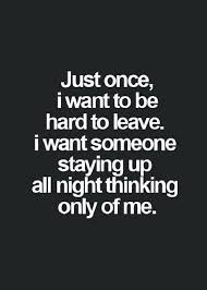 Quotes About Wanting To Be Loved Fascinating Good Life Quote Love Sayings Just Once I Want To Be Favorite