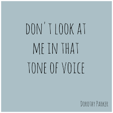 Dorothy Parker Tone Of Voice Quote Just Like The Number