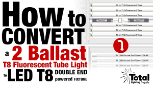 Bypass Ballast For Led Lights How To Convert A Two Ballast T8 Fluorescent Tube Light To Led T8 Double End Powered Fixture