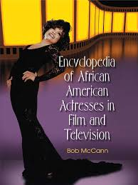 Encyclopedia of African American Actresses Theatre Leisure