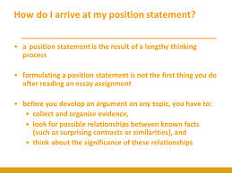 your position statement a position statement ps is the core of how do i arrive at my position statement