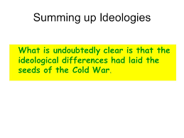origins of the cold war essay plan ppt video online  7 summing up ideologies what is undoubtedly clear is that the ideological differences had laid the seeds of the cold war