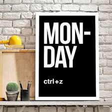 funny office poster. Monday Ctrl + Z, Inspiration Typographic Poster, Illustrations, Typography Gift Idea Funny Office Poster .