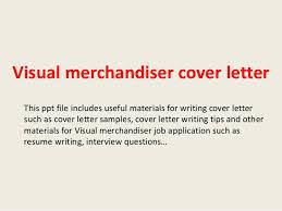 Visual Merchandiser Cover Letters Visual Merchandiser Cover Letter