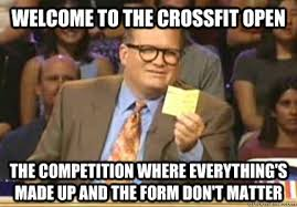 Welcome to the Crossfit Open the competition where everything's ... via Relatably.com