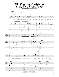 all i want for christmas is my two front teeth sheet music all i want for christmas is my two front teeth guitar tab by spike
