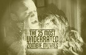 The 25 Most Underrated Zombie Movies Complex