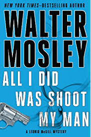 all i did was shoot my man a leonid mcgill mystery leonid mcgill series