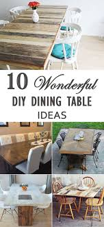 Unique dining furniture Acrylic 10 Wonderful Diy Dining Table Ideas Stylish Affordable And Unique Dining Tables Pinterest 10 Wonderful Diy Dining Table Ideas Decor Ideas Pinterest Diy