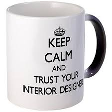 CafePress - Keep Calm And Trust Your Interior Designer Mugs - Unique Coffee  Mug, Coffee Cup