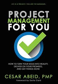 How To Get Into Management Project Management For You How To Turn Your Ideas Into Reality Deliver On Your Promises And Get Things Done