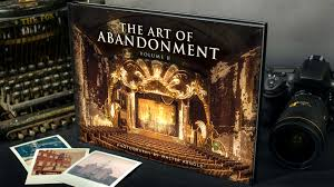 Art of Abandonment Volume II - Photo Book by Walter Arnold by Walter Arnold  — Kickstarter