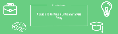 a guide to writing a critical analysis essay us a guide to writing a critical analysis essay