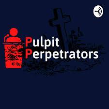 Pulpit Perpetrators