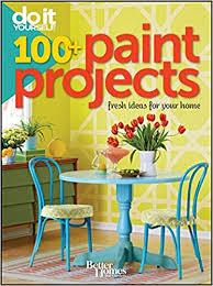better homes and gardens paint. Modren Gardens Better Homes And Gardens Do It Yourself 100 Paint Projects Better  Home Gardens 9781118031636 Amazoncom Books Inside And A