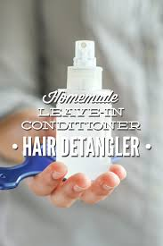 homemade leave in conditioner hair detangler
