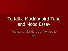 to kill a mockingbird tone and mood essay ppt video online  to kill a mockingbird tone and mood essay