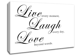 Live Laugh Love Quotes Live Laugh Love 100 White Text Quotes Canvas Stretched Canvas 86