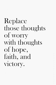 Hope And Faith Quotes Adorable Replace Worry With Thoughts Of Hope Faith And Victory Healthy