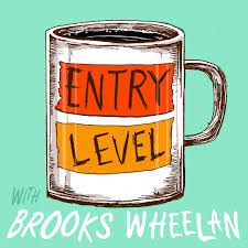 entry levle pod fanatic podcast entry level with brooks wheelan