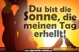 Spruch Liebe Und Romantik Du Bist Die Sonne Die Meinen Tag