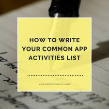 how to write your common app college activities list college  how to write your common app activities list