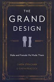 The Grand Design The Grand Design Male And Female He Made Them Owen