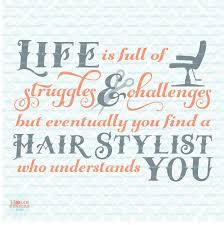 Hairstylist Quotes Impressive 48 Best Hair Stylist Images On Pinterest Hair Dos Hair Salons And