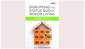 disrupt the perspective of senior living
