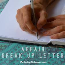 How To End An Affair Sample Break Up Letter Dr Kathy Nickerson