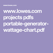 Generator Sizing Chart Pdf Www Lowes Com Projects Pdfs Portable Generator Wattage Chart