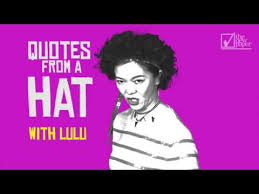 Lulu Quotes Impressive Quotes In A Hat With Lulu Lulu The Movie YouTube