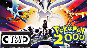 Pokemon The Movie 2000: The Power of One - TSV Podcast #29 - YouTube
