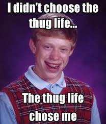 Thug Life Memes Videos Vines And Pictures | Break.com via Relatably.com