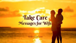 Take Care Messages For Wife Romantic Caring Text For Her